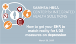 How to get your EHR to Match Reality for UDS Measures on Depression